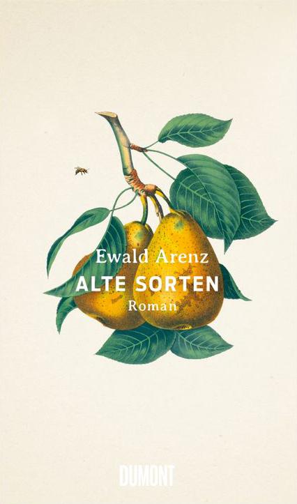 Ewald Arenz, Alte Sorten, Dumont Verlag, 20,- €