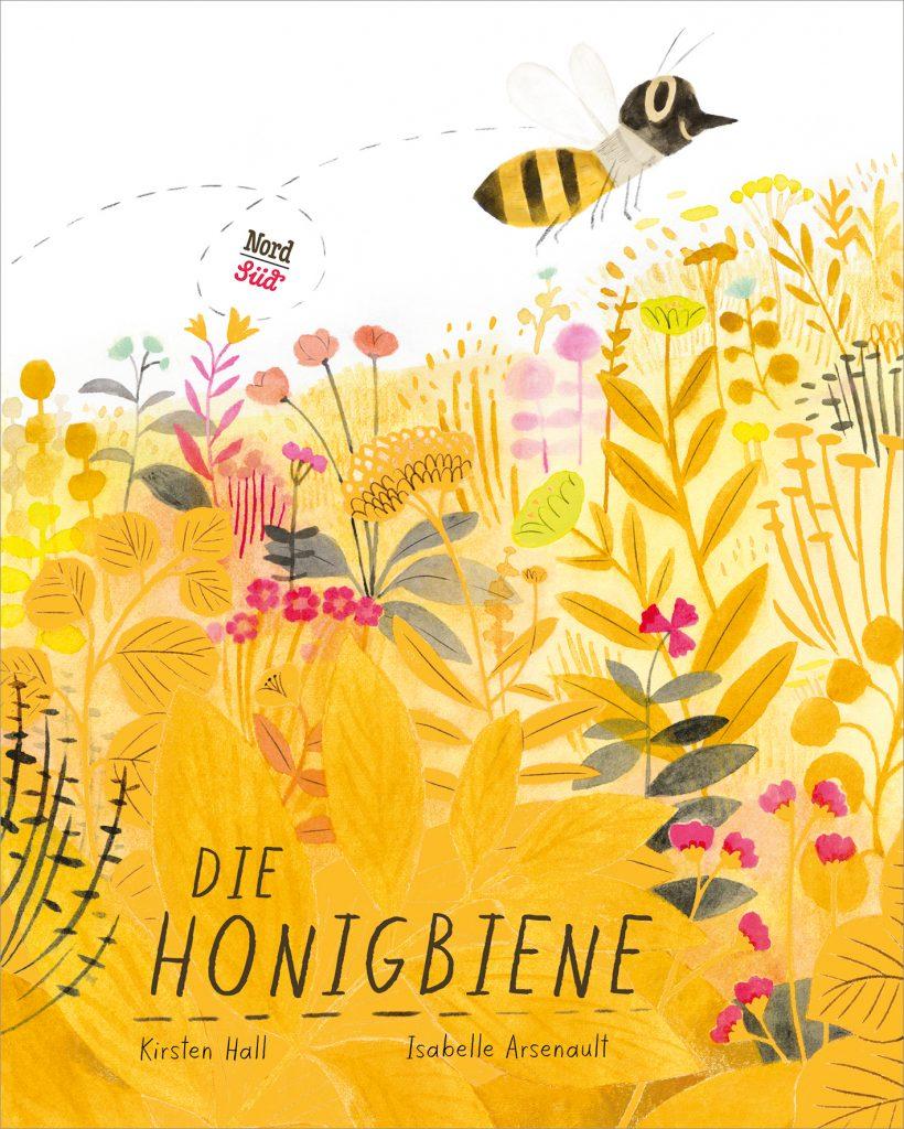 Kirsten Hall, Die Honigbiene, NordSüd Verlag, 16,- €, ab 4 Jahren