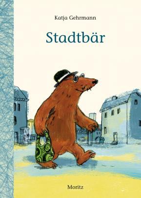 Katja Gehrmann, Stadtbär, Moritz Verlag, 10,95 €, ab 6 Jahren zum Selberlesen