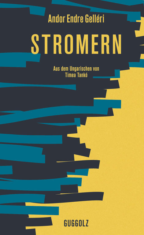 Andor Endre Gelléri, Stromern, Guggolz Verlag, 24,- €
