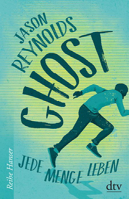 Jason Reynolds, Ghost, dtv Reihe Hanser, 14,95 €, ab 12 Jahren